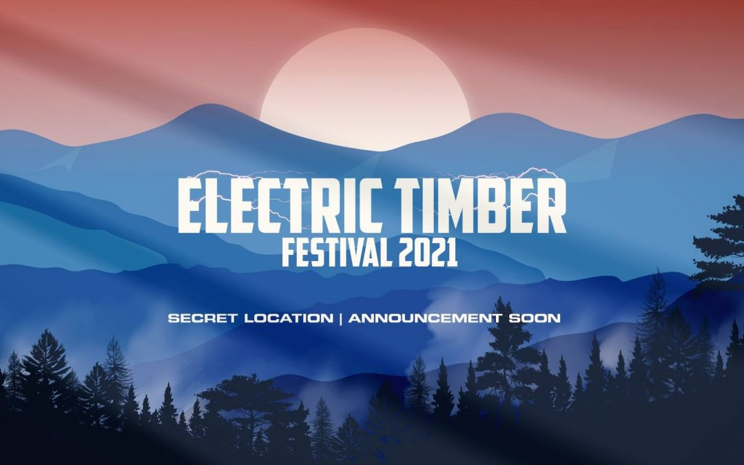 Electric Timber – The Festival